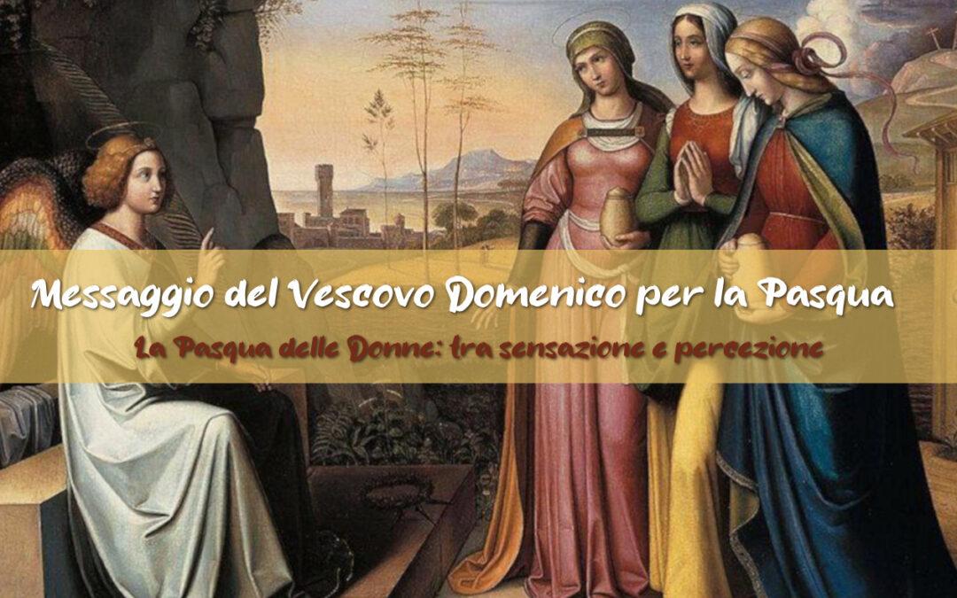 Messaggio del Vescovo Domenico per la Pasqua 2021