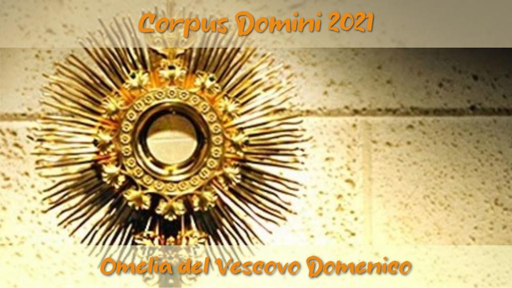 Omelia del Vescovo Domenico: Corpus Domini